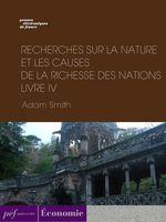 Vente Livre Numérique : Recherches sur la nature et les causes de la richesse des nations. Livre IV  - Adam Smith