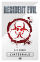 Resident Evil - L'Intégrale  - Perry S D