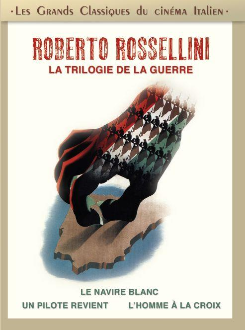 Roberto Rossellini - La trilogie de la guerre : Le navire blanc + Un pilote revient + L'homme à la croix