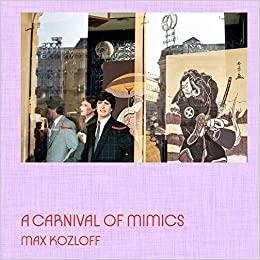 max kozloff a carnival of mimics
