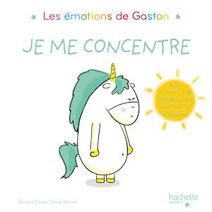 Gaston la licorne ; les émotions de Gaston ; je me concentre