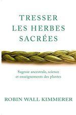 Vente EBooks : Tresser les herbes sacrées  - Robin Wall Kimmerer