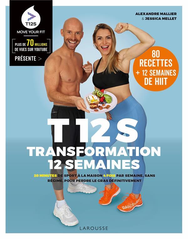 T12S ; transformation 12 semaines ; 20 minutes de sport à la maison 4 fois par semaine, sans régime, pour perdre le gras définitivement