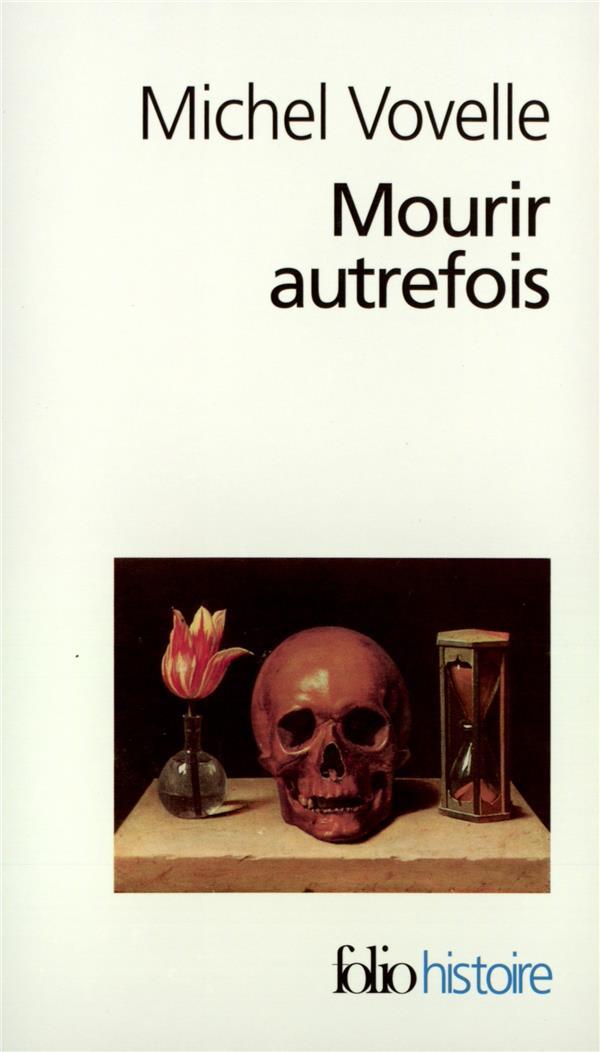 Mourir autrefois - attitudes collectives devant la mort aux xvii  et xviii  siecles