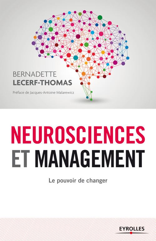 Neurosciences et management ; le pouvoir de changer (2e édition)