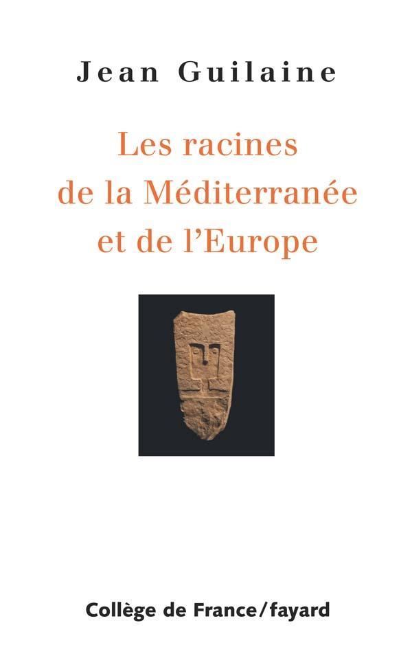 les racines de la Méditerranée et de l'Europe