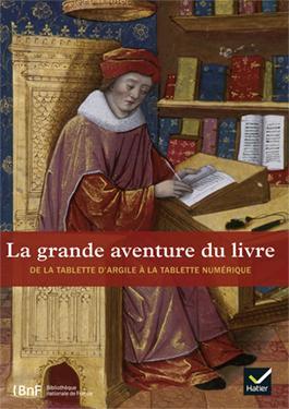 la grande aventure du livre ; l'histoire du livre, de la tablette d'argile à la tablette