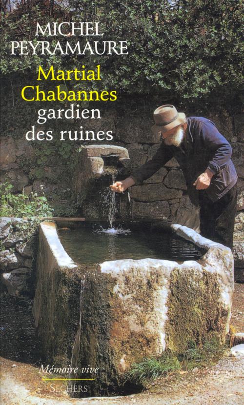 Martial Chabannes, gardien des ruines