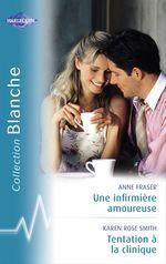 Vente Livre Numérique : Une infirmière amoureuse - Tentation à la clinique (Harlequin Blanche)  - Anne Fraser - Karen Rose Smith