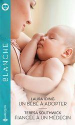 Vente Livre Numérique : Un bébé à adopter - Fiancée à un médecin  - Laura Iding