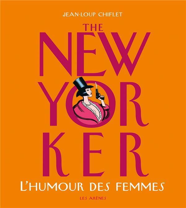 The New Yorker ; L'Humour Des Femmes