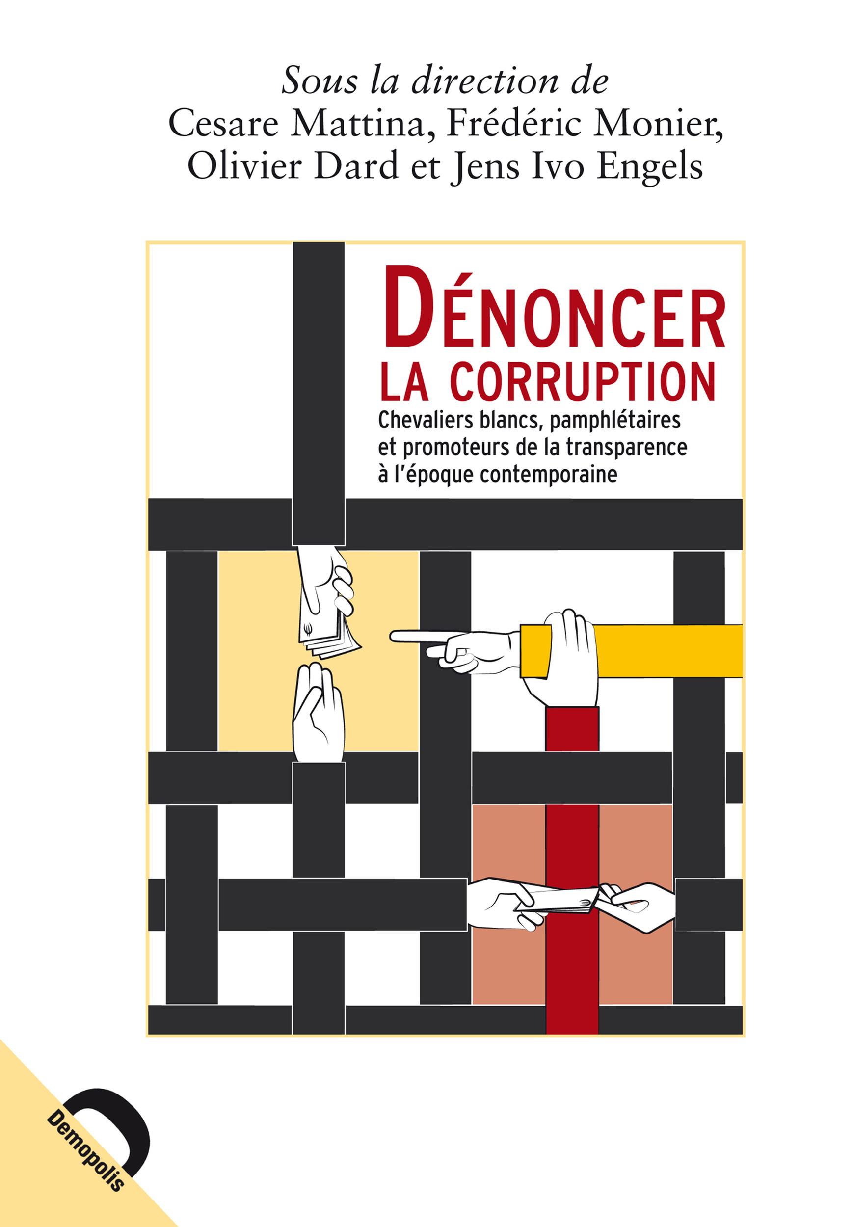 Dénoncer la corruption ; chevaliers blancs, pamphlétaires et pormoteurs de la transparence à l'époque contemporaine