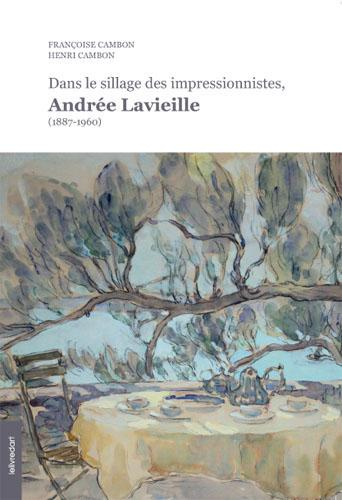 Dans le sillage des impressionnistes ; Andrée Lavieille (1887-1960)
