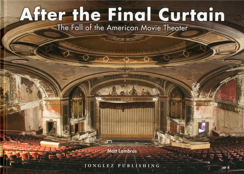 After the final curtain ; the fall of the american movie theater