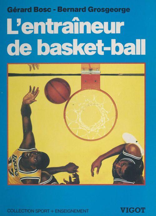 L'entraineur de basket-ball ; connaissances techniques, tactiques et pedagogiques n.23