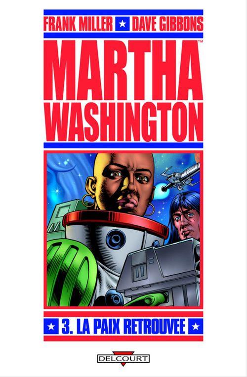 Martha Washington t.3 ; la paix retrouvée