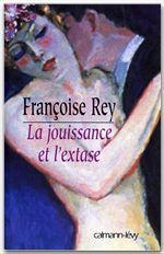 Vente EBooks : La Jouissance et l'extase  - Françoise Rey