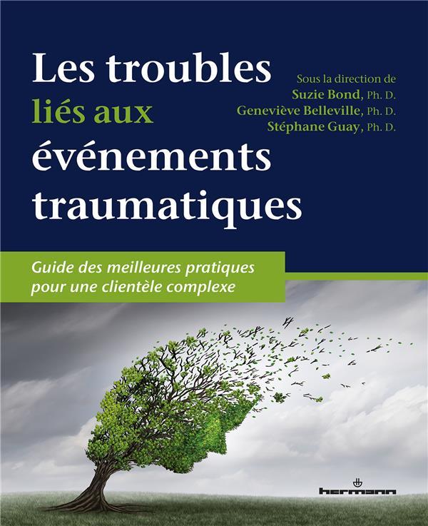 Les troubles liés aux événements traumatiques ; guide des meilleures pratiques pour une clientèle complexe