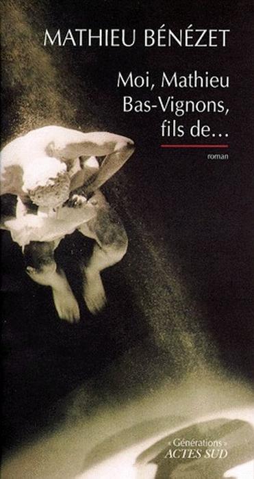 Moi, Mathieu Bas-Vignons, Fils De...