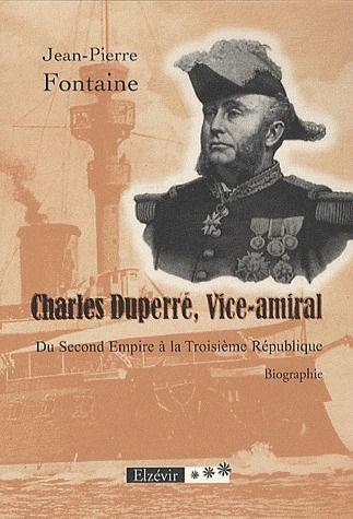 Charles Duperre, vice-amiral ; du Second Empire àla troisième république