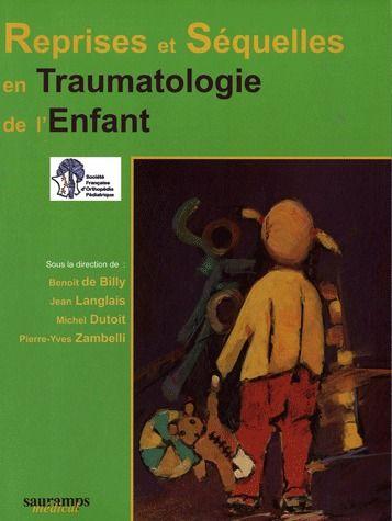 Reprises Et Sequelles En Traumatologie De L'Enfant