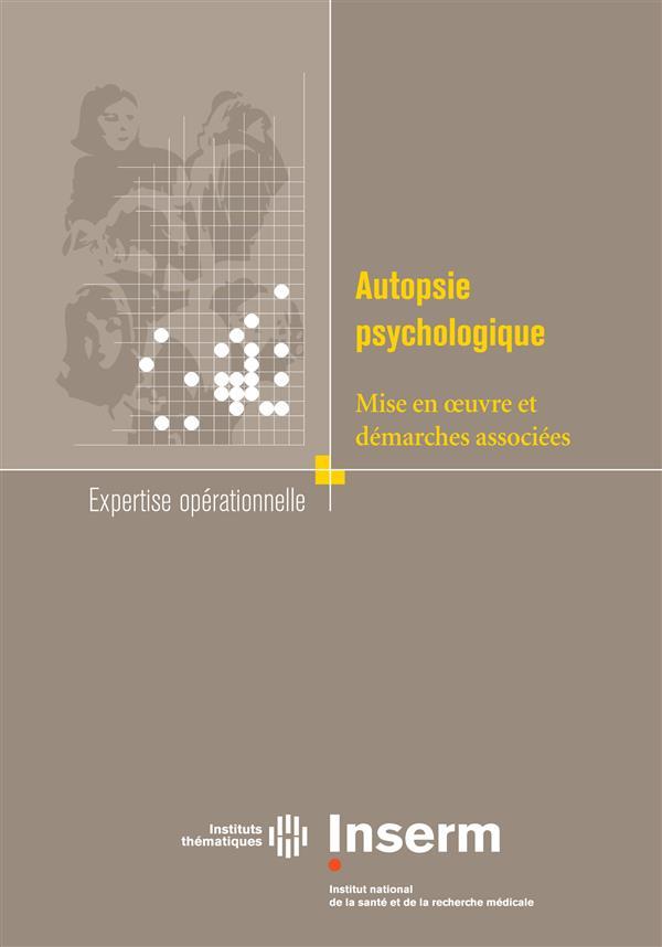 Autopsie psychologique mise en oeuvre et démarches associees expertise operationnelle