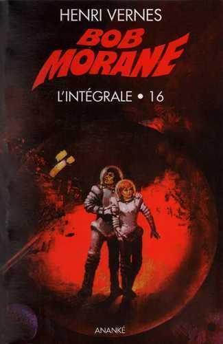 Bob Morane ; Integrale T.16