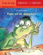 Vente EBooks : Papa est un dinosaure  - Bruno St-Aubin