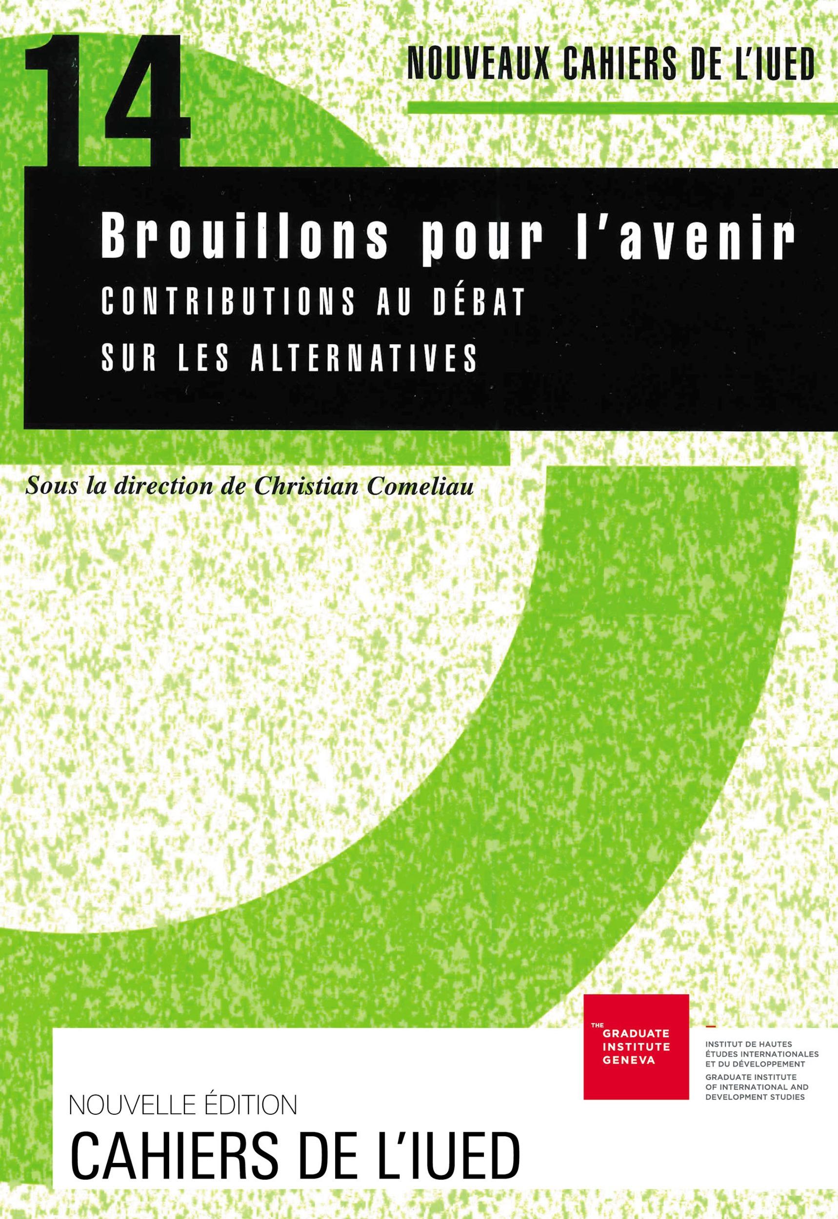 ENJEUX ; NOUVEAUX CAHIERS DE L'IUED ; BROUILLONS POUR L'AVENIR ; CONTRIBUTIONS AU DEBAT SUR LES ALTERNATIVES