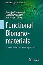 Functional Bionanomaterials  - Devarajan Thangadurai - Jeyabalan Sangeetha - Ram Prasad