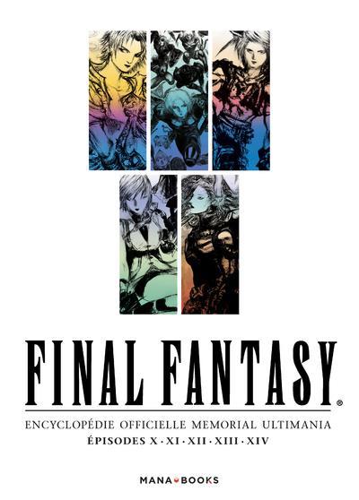 Final Fantasy : encyclopédie officielle mémorial ultimania t.2 ; épisodes X, XI, XII, XIII, XIV