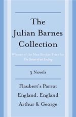 Vente Livre Numérique : The Julian Barnes Booker Prize Finalist Collection 3-Book Bundle  - Julian Barnes