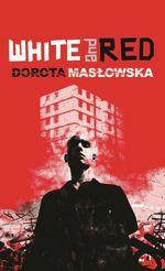 Vente Livre Numérique : White and Red  - Dorota Maslowska