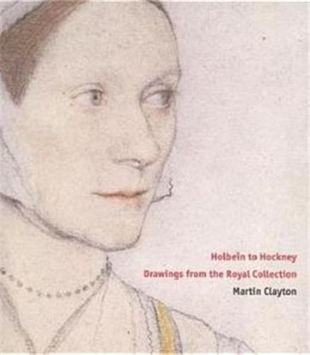 Holbein to hockney drawings from the royal collection