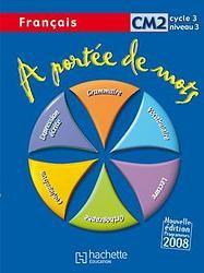 A PORTEE DE MOTS ; français ; CM2 ; cycle 3, niveau 3 ; livre de l'élève
