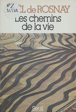 Vente EBooks : Les Chemins de la vie  - Joël de Rosnay