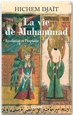 La vie de muhammad t.1 ; révélation et prophétie