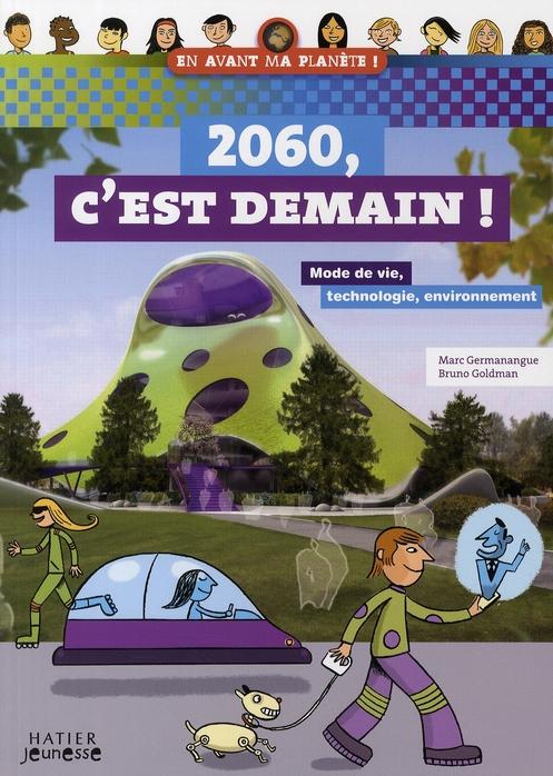 2060, c'est demain ! ; mode de vie, techno, environnement