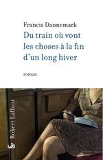 Vente Livre Numérique : Du train où vont les choses à la fin d'un long hiver  - Francis DANNEMARK