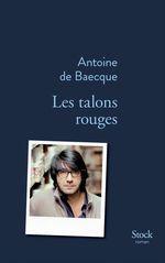 Vente EBooks : Les talons rouges  - Antoine DE BAECQUE