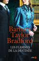 Les flammes de la destinée  - Barbara Taylor Bradford