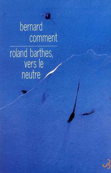Roland barthes, vers le neutre essai