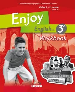 ENJOY ENGLISH IN ; 3ème ; palier 2 ; 2e année, A2/B1 ; workbook (édition 2009)