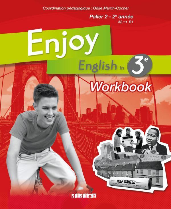 Enjoy English In; 3eme ; Palier 2 ; 2e Annee, A2/B1 ; Workbook (Edition 2009)