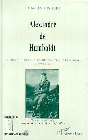 Alexandre de humboldt - historien et geographe de l'amerique espagnole (1799-1804)