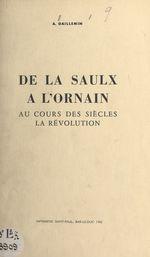 De la Saulx à l'Ornain : au cours des siècles, la Révolution