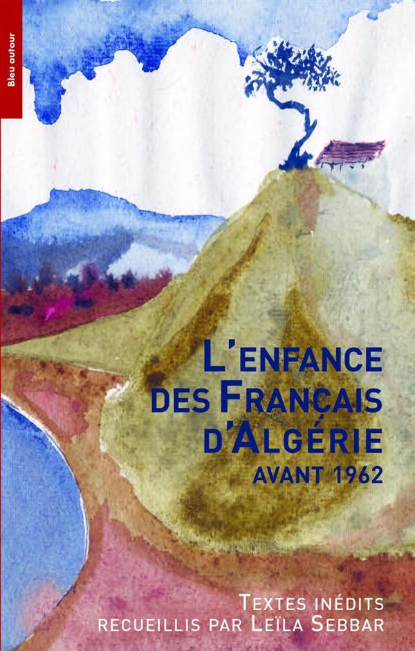 l'enfance des Francais d'Algérie avant 1962