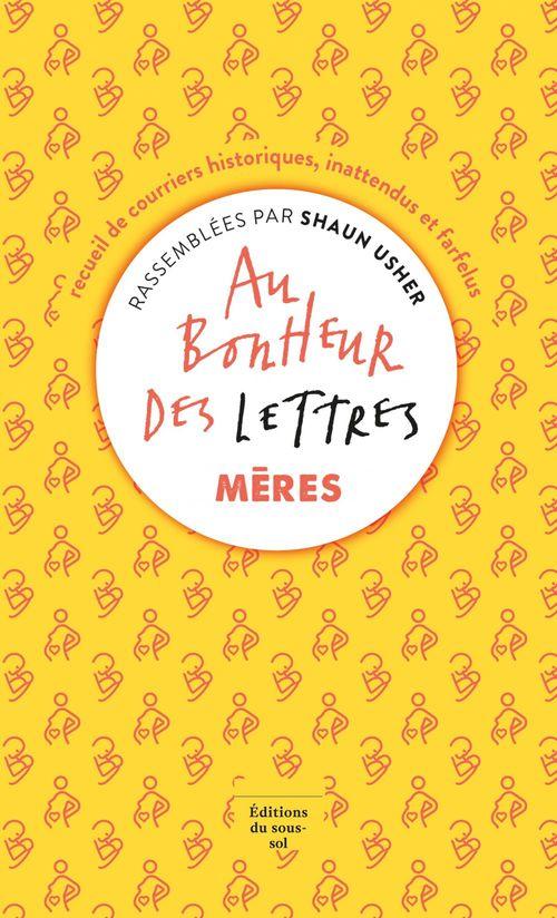 Vente EBooks : Au bonheur des lettres, Mères  - Shaun Usher