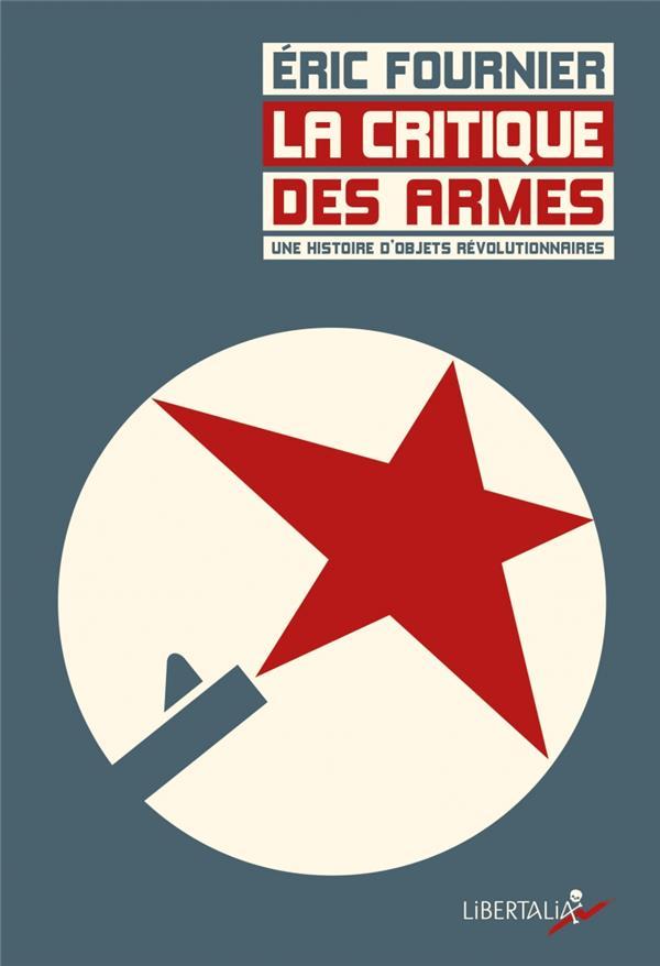 La critique des armes ; une histoire d'objets révolutionnaires