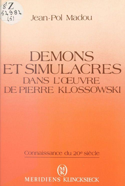 Demons et simulacres dans l'oeuvre de pierre klossowski